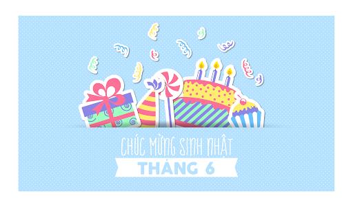Chuc Mung Sinh Nhat Thang 6